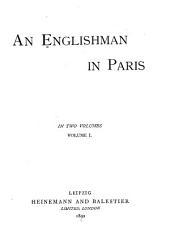 An Englishman in Paris: In Two Volumes, Volume 1
