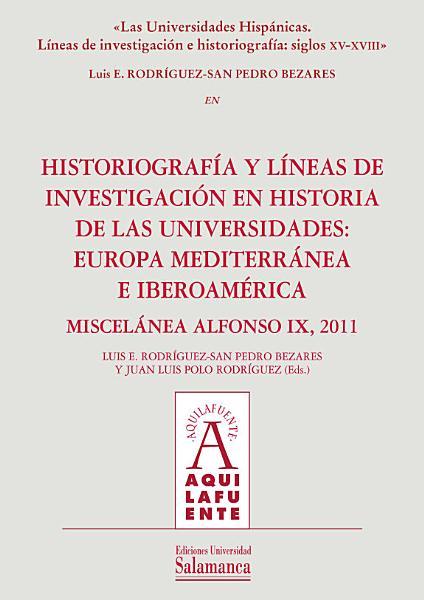 Las Universidades Hispanicas Lineas De Investigacion E Historiografia Siglos Xv Xviii