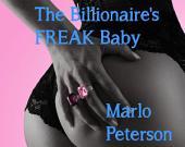 The Billionaire's Freak Baby (Interracial BW/WM Billionaire Erotic Romance)