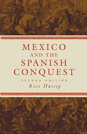 Mexico and the Spanish Conquest: Edition 2