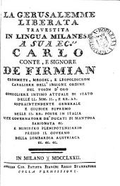 La Gerusalemme liberata, travestita in lingua milanese (da D. Balestrieri) [with the orig. text and with O. Ariosto's synopsis to each canto].