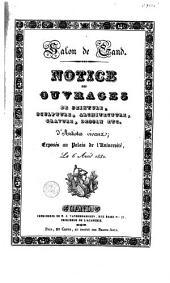 Salon de Gand. Notice des ouvrages de peinture, sculpture, architecture, gravure, dessin etc. d'artistes vivans, exposés au palais de l'université, le 6 août 1832