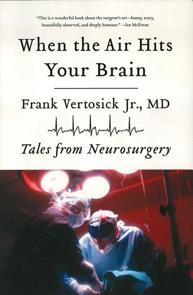Download When the Air Hits Your Brain  Tales from Neurosurgery Book
