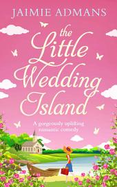 The Little Wedding Island: the perfect holiday beach read for 2018: Book 2