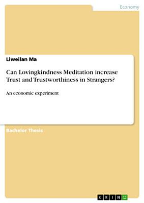 Can Lovingkindness Meditation increase Trust and Trustworthiness in Strangers