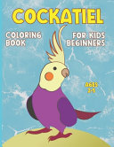 Cockatiel Coloring Book for Kids Beginners Ages 2-5