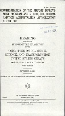 Reauthorization of the Airport Improvement Program and S  1491  the Federal Aviation Administration Authorization Act of 1993 PDF