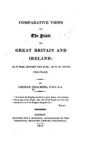 Comparative views of the state of Great Britain and Ireland: as it was before the war, as it is since the peace