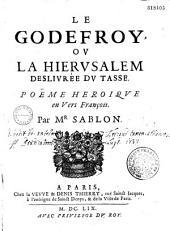 Le Godefroi ou la Hierusalem délivrée