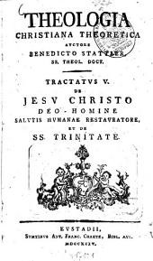 Theologia Christiana Theoretica: Volume 5