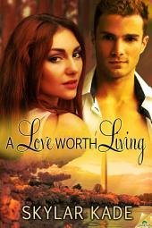 A Love Worth Living
