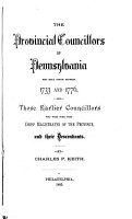 The Provincial Councillors of Pennsylvania  who Held Office Between 1733 1776 PDF