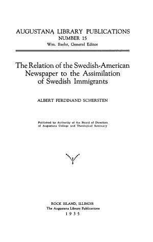 The Relation of the Swedish American Newspaper to the Assimilation of Swedish Immigrants PDF