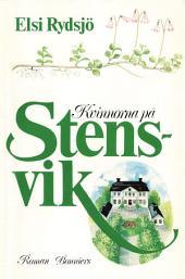 Kvinnorna på Stensvik: Volym 1