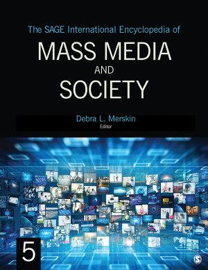 The SAGE International Encyclopedia of Mass Media and Society PDF