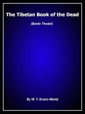 The Tibetan Book of the Dead: A modern readable version