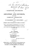 Essay on the  Scripture Doctrines of Adultery and Divorce  and on the Criminal Character and Punishment of Adultery  by the Ancient Laws of England and Other Countries   PDF