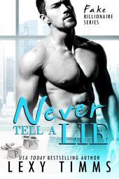 Never Tell A Lie: BBW Sweet & Steamy Billionaire Romance