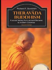 Theravada Buddhism: A Social History from Ancient Benares to Modern Colombo, Edition 2