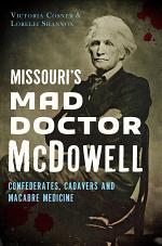 Missouri's Mad Doctor McDowell