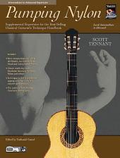 Pumping Nylon: Intermediate to Advanced Repertoire: Supplemental Repertoire for the Best-Selling Classical Guitarist's Technique Handbook