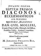 Septem primos Diaconos ecclesiasticos