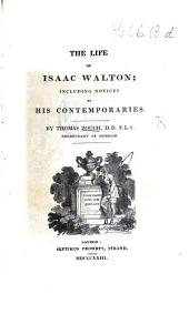 The Life of Izaac Walton; Including Notices of His Contemporaries