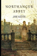 Northanger Abbey By Jane Austen (The Annotated Volume)