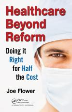 Healthcare Beyond Reform