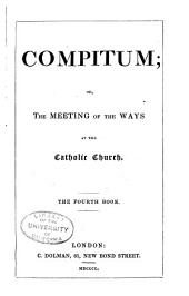 Compitum: Or, The Meeting of the Ways at the Catholic Church, Volume 4