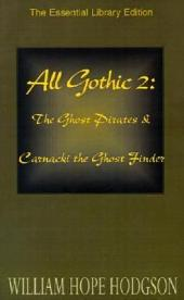 Gothic Horror 2: The Ghost Pirates & Carnacki the Ghost Finder, Volume 2