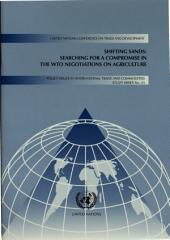 Shifting Sands: Searching for a Compromise in the WTO Negotiations on Agriculture