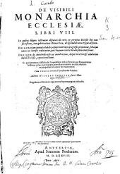 De visibili monarchia ecclesiae libri VIII ...