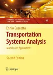 Transportation Systems Analysis: Models and Applications, Edition 2