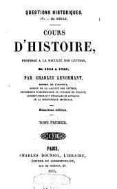 Questions historiques. IVe Siècle. Cours d'histoire, professé à la faculté des lettres, De 1844 à 1846: Volume 1