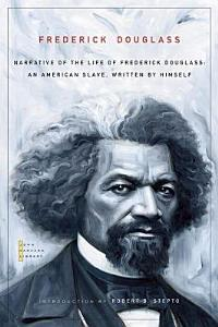 Narrative of the life of Frederick Douglass  an American slave  written by himself Book
