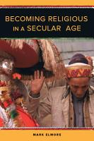 Becoming Religious in a Secular Age PDF