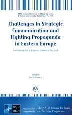 Challenges in Strategic Communication and Fighting Propaganda in Eastern Europe PDF