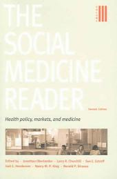 The Social Medicine Reader, Second Edition: Volume 3: Health Policy, Markets, and Medicine