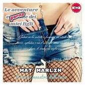 Le avventure porno dei miei figli (ebook porn) Mat Marlin