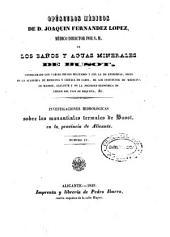 Opúsculos médicos de D. Joaquin Fernandez Lopez, médico director por S.M. de los baños y aguas minerales de Busot...
