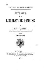 Histoire de la littérature romaine: Volume1