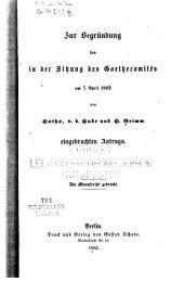 Zur begründung des in der sitzung des Goethecomités, am 7. april, 1862