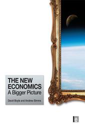 The New Economics: A Bigger Picture