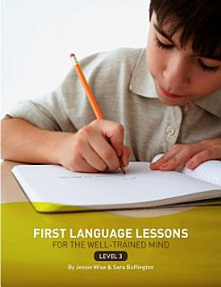 First Language Lessons for the Well Trained Mind  Level 3 Instructor Guide Book