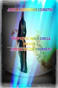 Prophetic Inner Circle Volume 1 School of the Prophets PDF