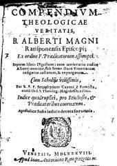 Compendium theologicae veritatis, cum scholiis per F. Seraphynum