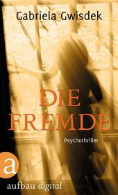 Die Fremde: Psychothriller