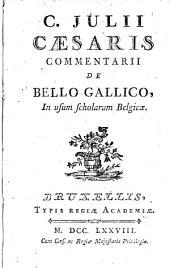 C. Julii Caesaris commentarii de Bello Gallico: in usum scholarum belgicae