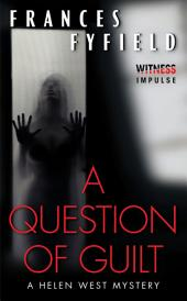 A Question of Guilt: A Helen West Mystery